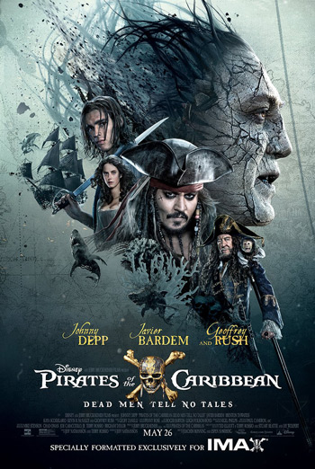 Pirates of Caribbean: Dead Men Tell No Tales (IMAX - in theatres 05/26/2017
