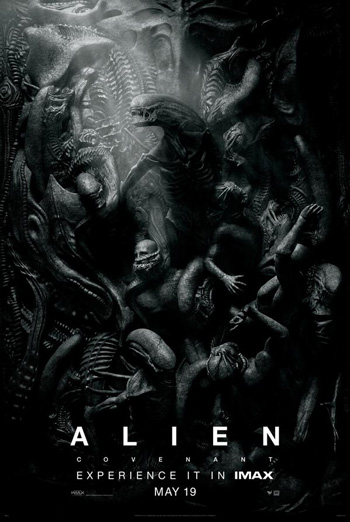 Alien: Covenant (IMAX) - in theatres 05/19/2017