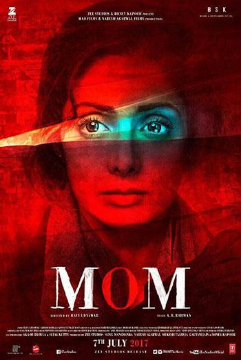 Mom (Hindi W/E.S.T.) - in theatres 07/07/2017