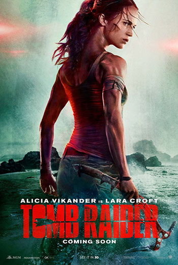 Tomb Raider - in theatres 03/16/2018