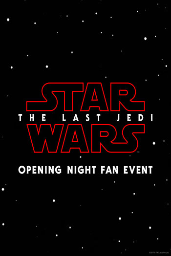 Star Wars: The Last Jedi Opening Night Fan Event movie poster