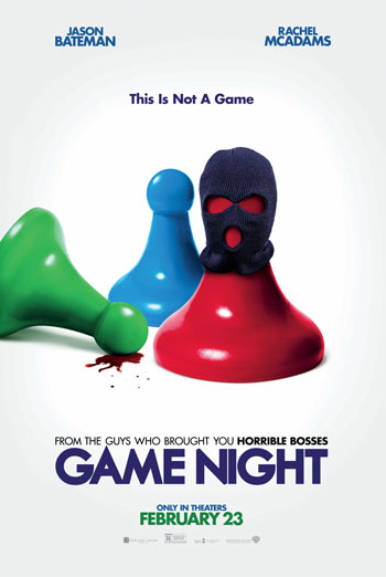 Game Night - in theatres 02/23/2018
