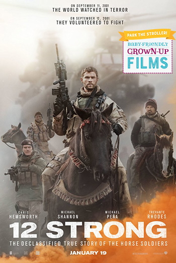 12 Strong (Park The Stroller) - in theatres 01/23/2018