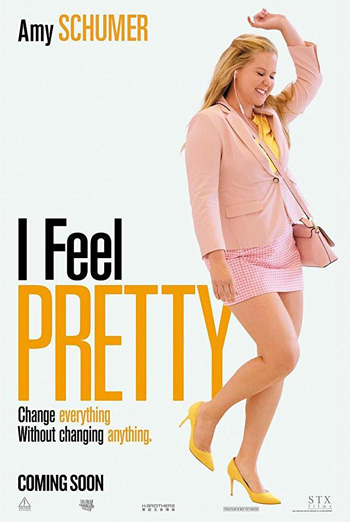 I Feel Pretty - in theatres 04/20/2018