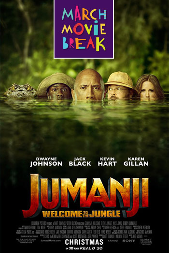 Jumanji: Welcome to the Jungle (March Movie Break) - in theatres 03/09/2018
