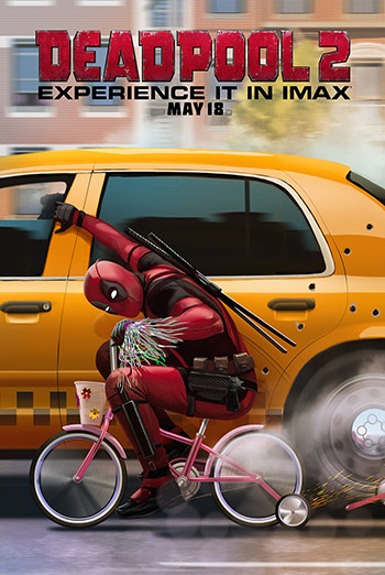 Deadpool 2 (IMAX) - in theatres 05/18/2018