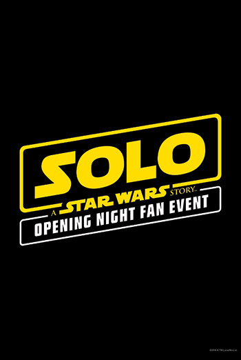 Opening Night Fan Event-Solo: A Star Wars Story movie poster