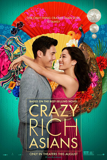 Crazy Rich Asians - in theatres 08/15/2018