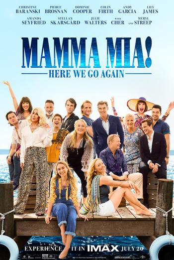Mamma Mia: Here We Go Again (IMAX) - in theatres 07/20/2018