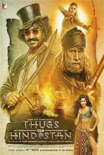 Thugs Of Hindostan (Hindi W/E.S.T.) (IMAX) - in theatres 11/08/2018