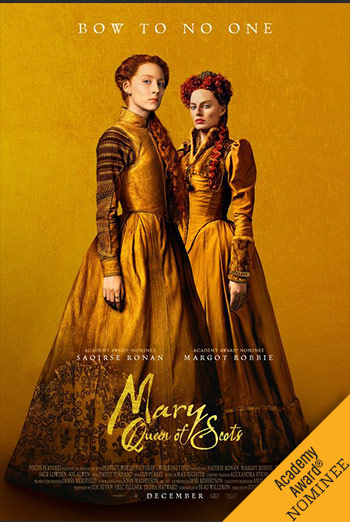 Mary Queen Of Scots - in theatres 12/21/2018