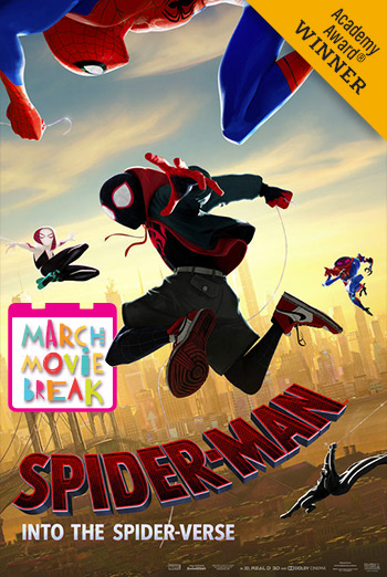 Spider-Man: Spider-Verse (March Movie Break) - in theatres 03/11/2019