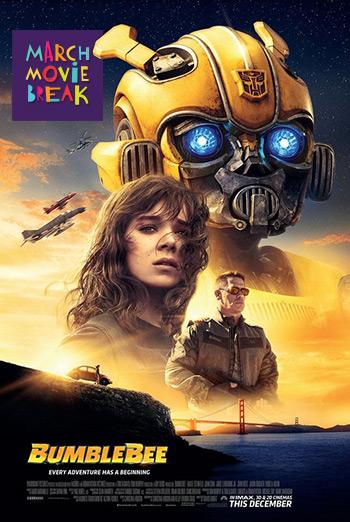 BumbleBee (March Movie Break) movie poster