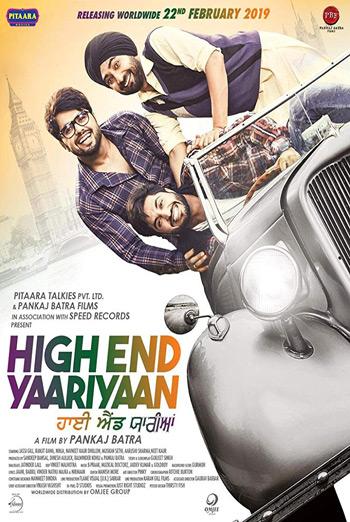 High End Yaariyaan (Punjabi W/E.S.T.) - in theatres 02/22/2019