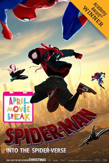 Spider-Man: Spider-Verse (April Movie Break) - in theatres 04/15/2019