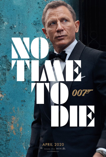 No Time To Die - in theatres 4/8/2020