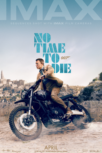 No Time to Die (IMAX) - in theatres 04/02/2021