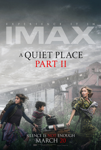 Quiet Place, A: Part II (IMAX) - in theatres 04/23/2021
