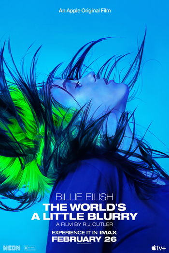 Billie Eilish: The World's A Little Blurry (IMAX) - in theatres 02/26/2021