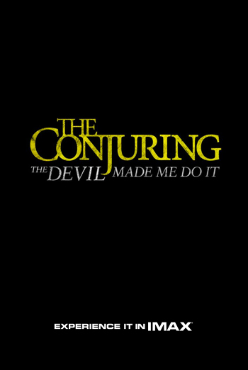 The Conjuring: The Devil Made Me Do It (IMAX) - in theatres 06/04/2021