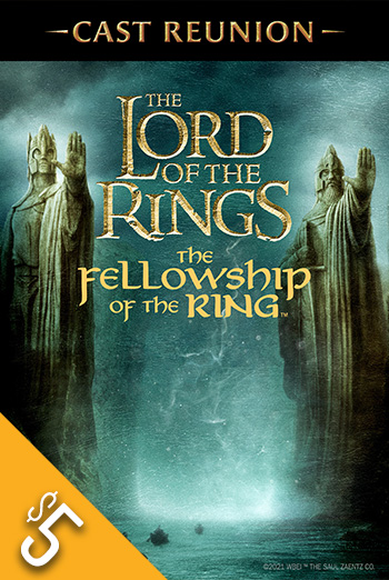 LOTR: The Fellowship Of Ring + Cast Reunion movie poster