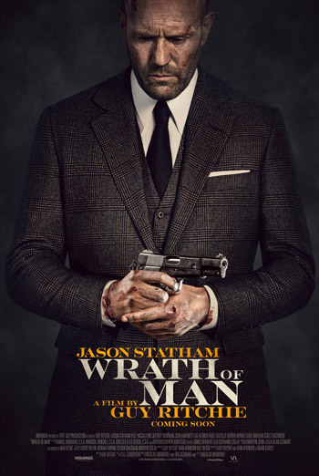Wrath Of Man - in theatres 05/07/2021