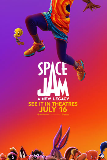 Space Jam: A New Legacy - in theatres 07/16/2021