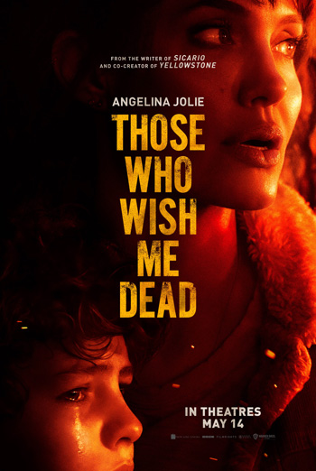 Those Who Wish Me Dead - in theatres soon