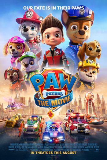 Paw Patrol: The Movie - in theatres 08/20/2021