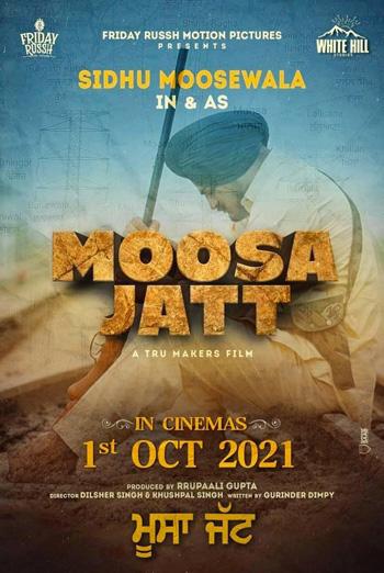 Moosa Jatt (Punjabi W/E.S.T.) - in theatres 10/01/2021