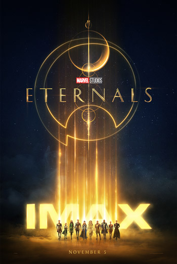 Marvel Studios' Eternals (IMAX) - in theatres 11/05/2021